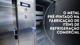 vantagens do pré-pintado para fabricaçao de itens de refrigeração comercial